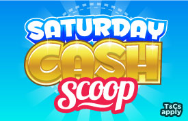Saturday Cash Scoop